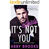 It's Definitely Not You: An Enemies-to-Lovers Romantic Comedy