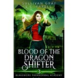 Blood of the Dragon Shifter: Ya Paranormal Academy Book Three (Blakemore Paranormal Academy 3)
