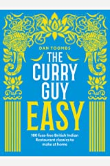 The Curry Guy Easy: 100 fuss-free British Indian Restaurant classics to make at home Kindle Edition