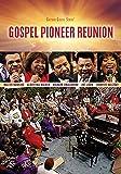 Gospel Pioneer Reunion [DVD]