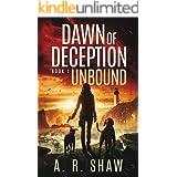 Unbound: A Post-Apocalyptic Survival Thriller Series (Dawn of Deception Book 1)
