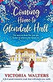 Coming Home to Glendale Hall: A feel good romantic novel tha…