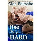 Use Me Hard (Take Me Hard Book 3)