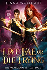 Live Fae or Die Trying (The Paranormal PI Files Book 1) Kindle Edition