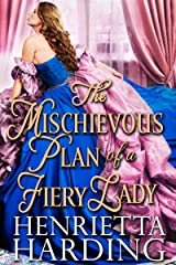 The Mischievous Plan of a Fiery Lady: A Historical Regency Romance Book Kindle Edition