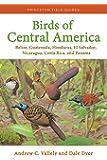 Birds of Central America: Belize, Guatemala, Honduras, El Salvador, Nicaragua, Costa Rica, and Panama (Princeton Field Guides)