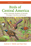 Birds of Central America: Belize, Guatemala, Honduras, El Salvador, Nicaragua, Costa Rica, and Panama (Princeton Field Guides) (English Edition)