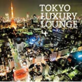 Grand Gallery presents TOKYO LUXURY LOUNGE 4