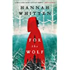 For the Wolf: The New York Times Bestseller (The Wilderwood Books Book 1)