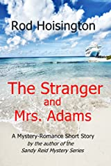 The Stranger and Mrs. Adams: A  Mystery Romance Short Story Kindle Edition
