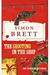 The Shooting in the Shop: A Fethering Novel 11 Kindle Edition
