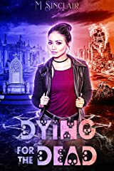 Dying for the Dead (The Dead and Not So Dead Book 3) Kindle Edition