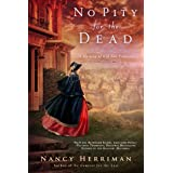 No Pity For the Dead: A Mystery of Old San Francisco: 2
