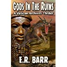 GODS IN THE RUINS: A Vatican Archives Thriller (The Vatican Archives Series)