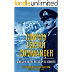 Convoy Escort Commander: A Memoir of the Battle of the Atlantic (Submarine Warfare in World War Two) (English Edition)