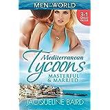 Mediterranean Tycoons: Masterful & Married - 3 Book Box Set, Volume 2 (Wedlocked!)