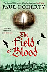 The Field of Blood (The Brother Athelstan Mysteries) Kindle Edition