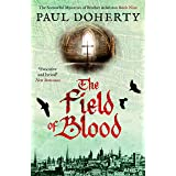 The Field of Blood (The Brother Athelstan Mysteries)