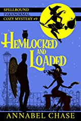 Hemlocked and Loaded (Spellbound Paranormal Cozy Mystery Book 9) Kindle Edition