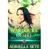 The Alpha Warlocks' Desire: An Alpha Warlocks of Kala West Story #2 (A BWWM Paranormal Ménage Romance)
