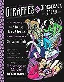 Giraffes on Horseback Salad: Salvador Dali, the Marx Brother…