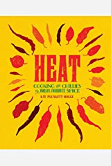 Heat: Cooking With Chillies, The World's Favourite Spice Kindle Edition