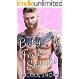 Baby Fever Secrets: A Billionaire Romance (Baby Fever Love Book 3)