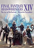 FINAL FANTASY XIV: SHADOWBRINGERS | The Art of Reflection - Histories Forsaken - (SE-MOOK)