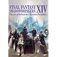 FINAL FANTASY XIV: SHADOWBRINGERS | The Art of Reflection…