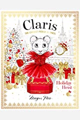 Claris: Holiday Heist: The Chicest Mouse in Paris (Volume 4) Hardcover
