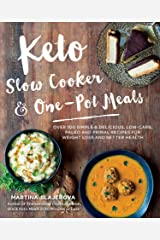 Keto Slow Cooker & One-Pot Meals:Over 100 Simple & Delicious Low-Carb, Paleo and Primal Recipes for Weight Loss and Better Health Kindle Edition