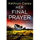 Her Final Prayer: A totally gripping and heart-stopping crime thriller (Detective Clara Jefferies Book 2)