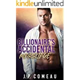 Billionaire's Accidental Marriage: A Friends to Lovers Romance (Tall, Dark and Handsome Billionaires Book 5)