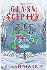 The Glass Scepter: Iron Crown Faerie Tales Book 5 Kindle Edition