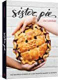 Sister Pie: The Recipes and Stories of a Big-Hearted Bakery in Detroit [A Baking Book]
