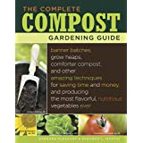 Complete Compost Gardening Guide: Banner Batches, Grow Heaps, Comforter Compost, and Other Amazing Techniques for Saving Time