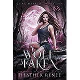 Wolf Taken (Luna Marked Book 2)