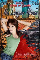 No Longer Alone (House of Garner Book 1) Kindle Edition