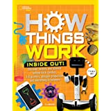 How Things Work: Inside Out: Discover Secrets and Science Behind Trick Candles, 3D Printers, Penguin Propulsions, and Everyth