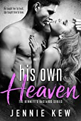 His Own Heaven (The Bennett's Bastards Series Book 3) Kindle Edition