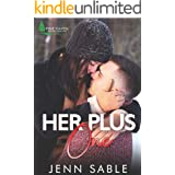 Her Plus One: Stand-alone Friends to Lovers, Military, Boy Next Door, Home for the Holidays (Pine Haven Romance Book 1)