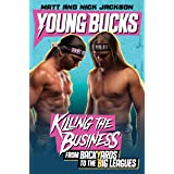 Young Bucks: Killing the Business from Backyards to the Big Leagues