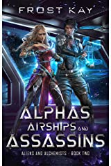 Alphas, Airships, and Assassins (Aliens and Alchemists Book 2) Kindle Edition