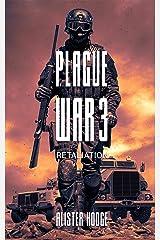 Plague War 3: Retaliation Kindle Edition