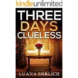 Three Days Clueless: A Mylas Grey Mystery (Mylas Grey Mysteries Book 3)