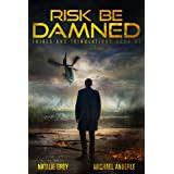 Risk Be Damned: A Kurtherian Gambit Series (Trials And Tribulations Book 1) (English Edition)