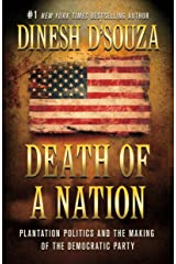 Death of a Nation: Plantation Politics and the Making of the Democratic Party Kindle Edition