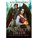 A Prophecy's Truth: Legend and Myth