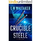 The Crucible of Steele: A Thriller