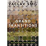 Grand Transitions How the Modern World Was Made